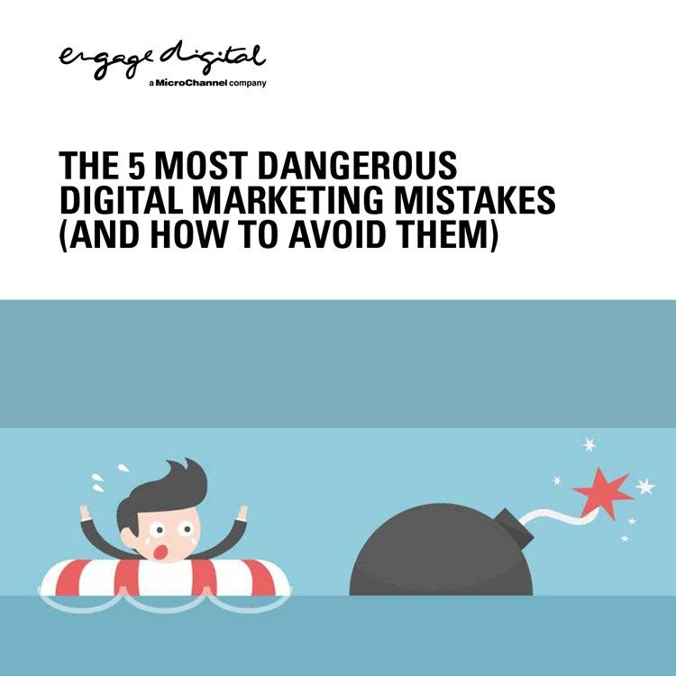 The 5 Most Dangerous Digital Marketing Mistakes (And How To Avoid Them)